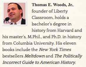 Sign Up Here for the Tom Woods Liberty Classroom to learn just how badly you were mislead in government schools.