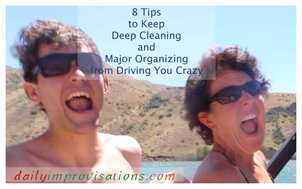 8 Tips to Keep Deep Cleaning and Major Organizing from Driving You Crazy