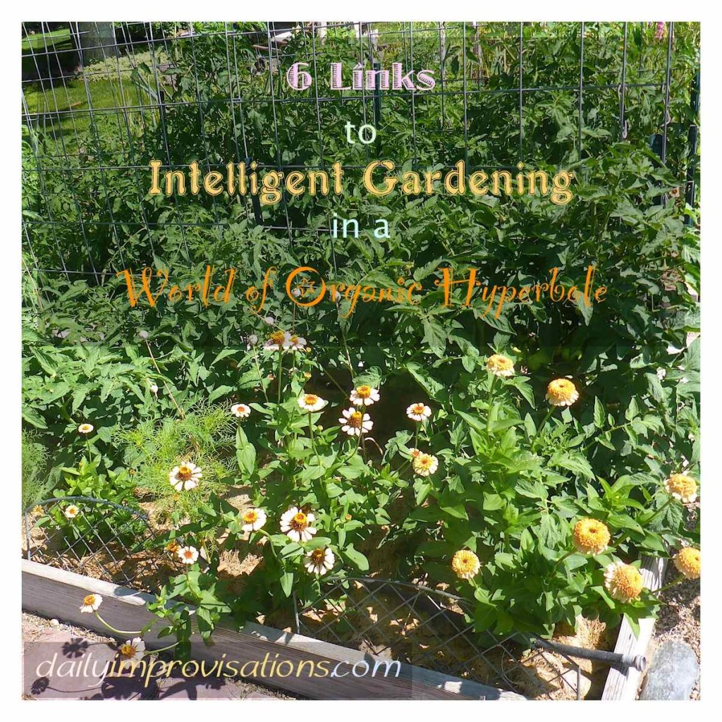 6 Links to Intelligent Gardening in a World of Organic Hyperbole