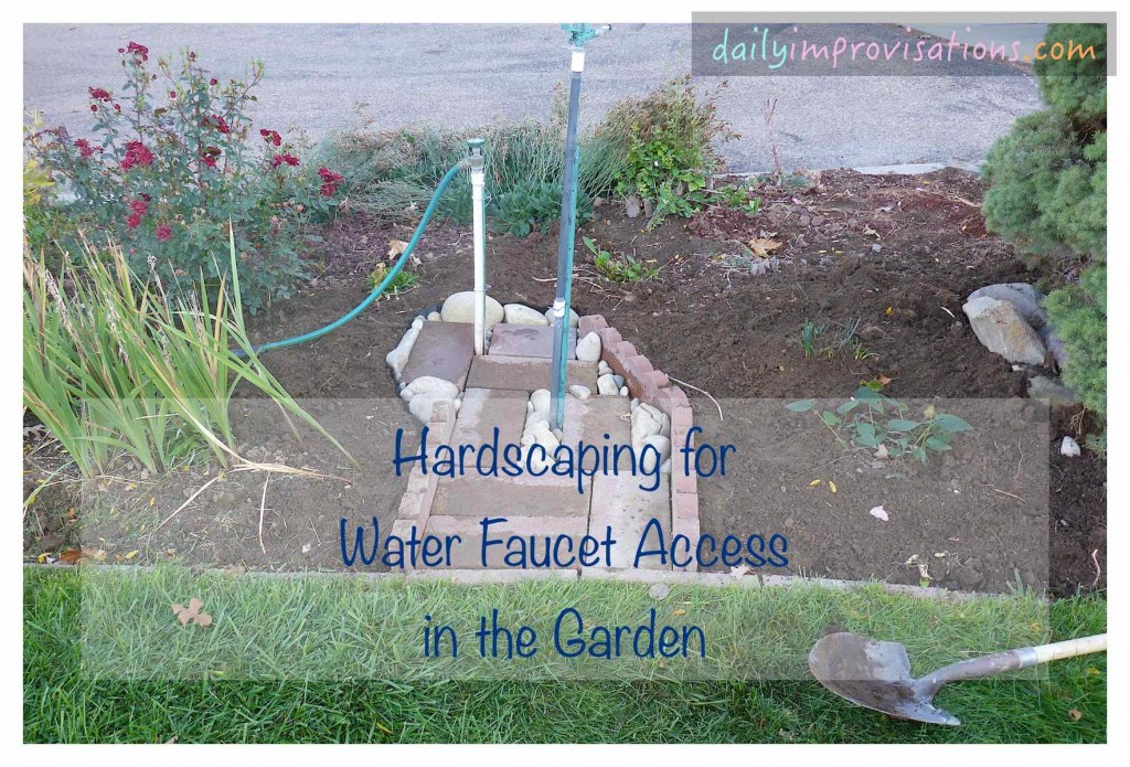 Hardscaping for Water Faucet Access in the Garden