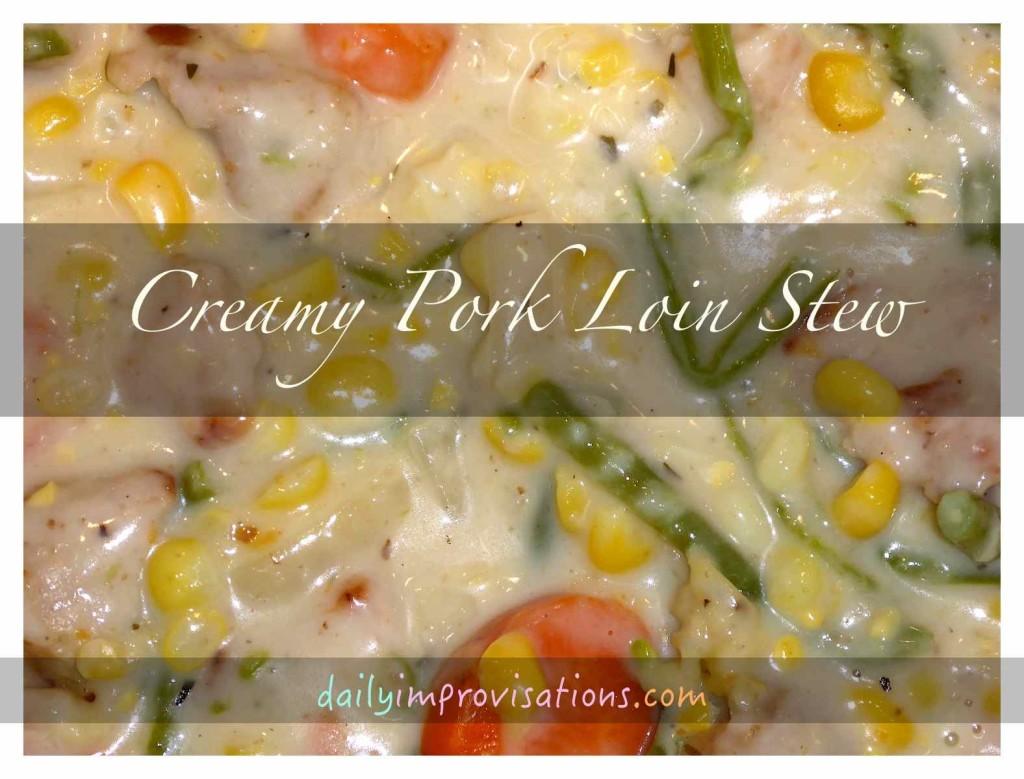 Creamy Pork Loin Stew