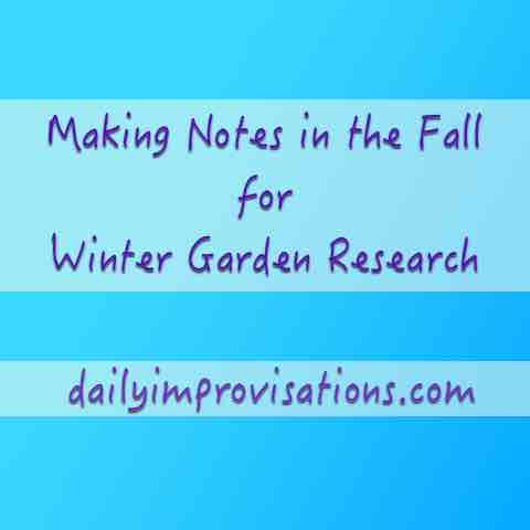 Making Notes in the Fall for Winter Garden Research