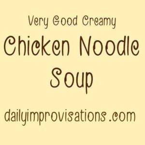 very-good-creamy-chicken-noodle-soup