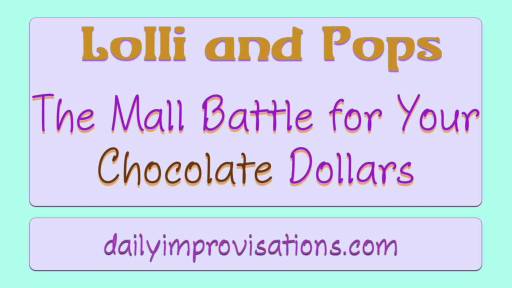 Lolli and Pops – The Mall Battle for Your Chocolate Dollars