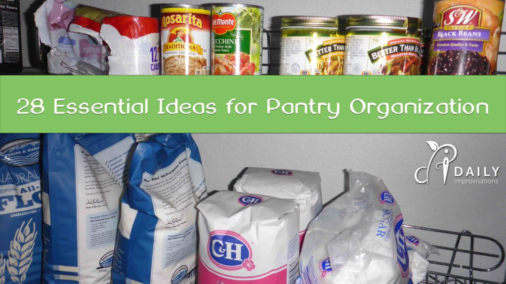 28 Essential Ideas for  Pantry Organization