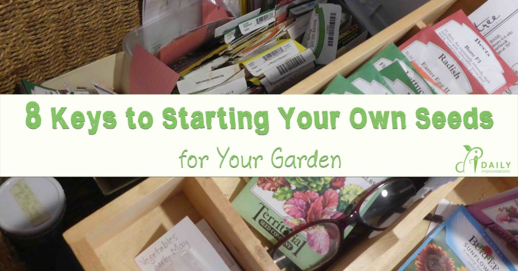 8 Keys to Starting Your Own Seeds for Your Garden