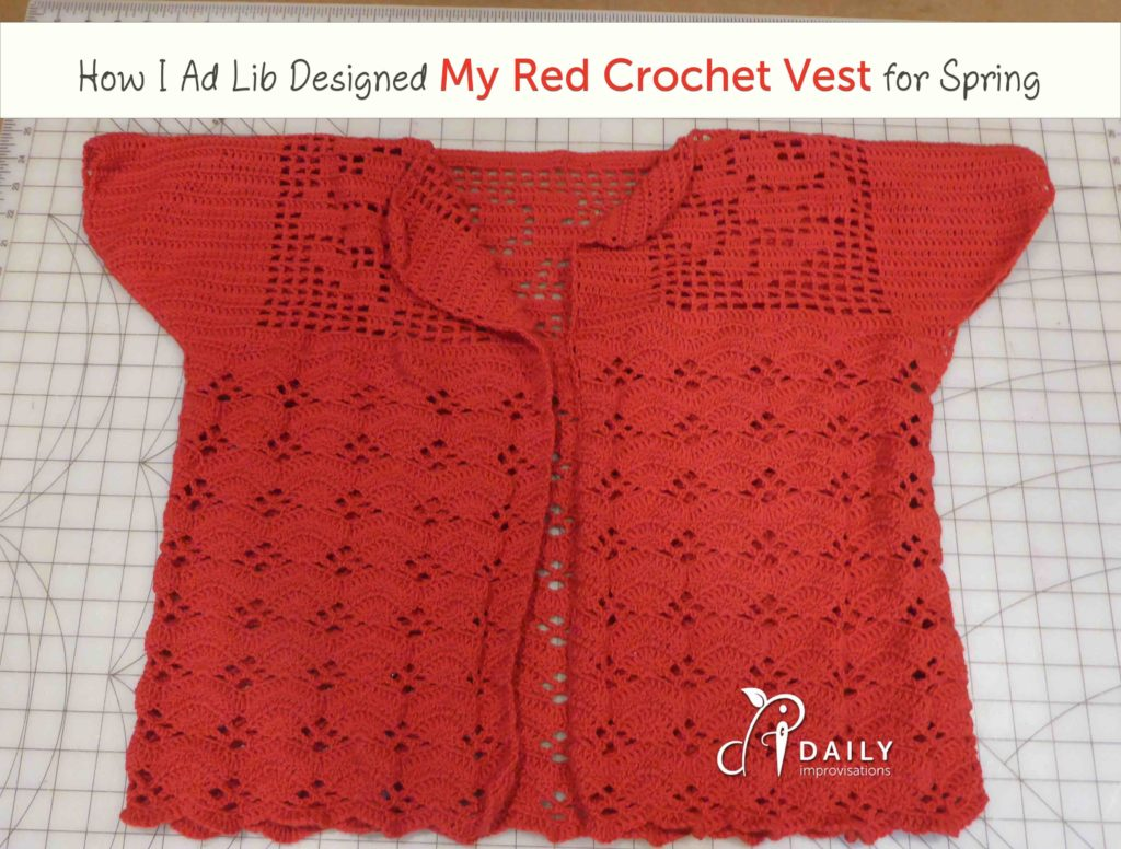 How I Ad Lib Designed My Red Crochet Vest for Spring