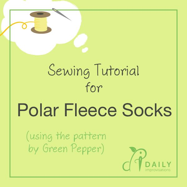 Sewing Tutorial for Polar Fleece Socks Using Green Pepper Pattern