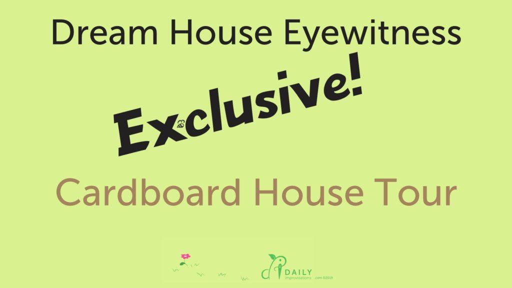 Dream House Cardboard House Tour