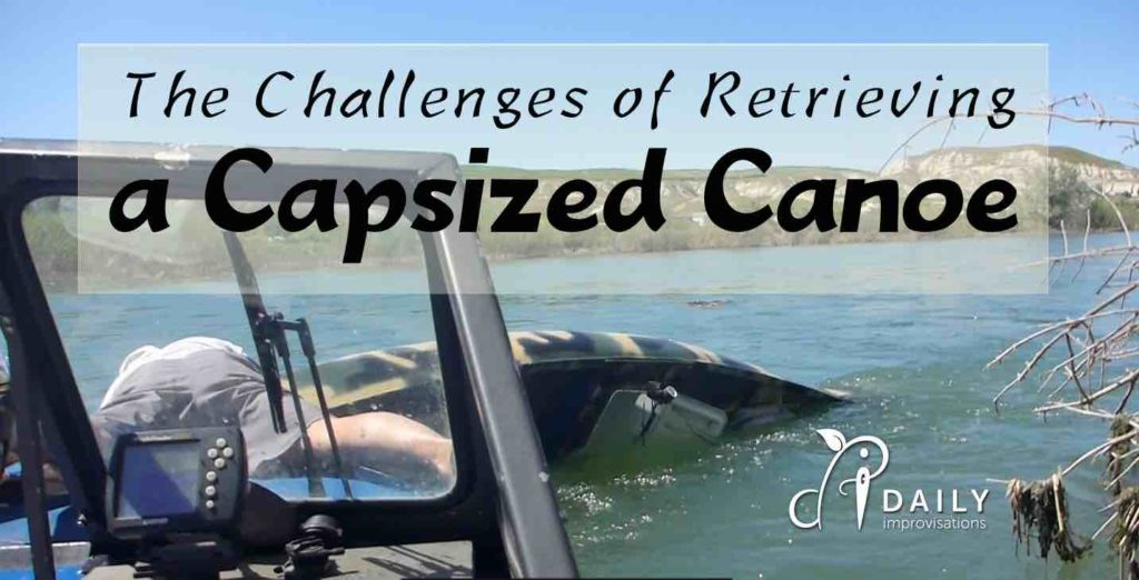 The Challenges of Retrieving a Capsized Canoe