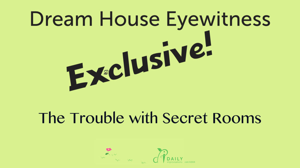 The Trouble with Secret Rooms