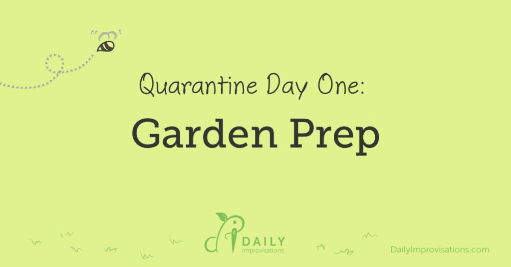 Lockdown Day 1: Garden Prep